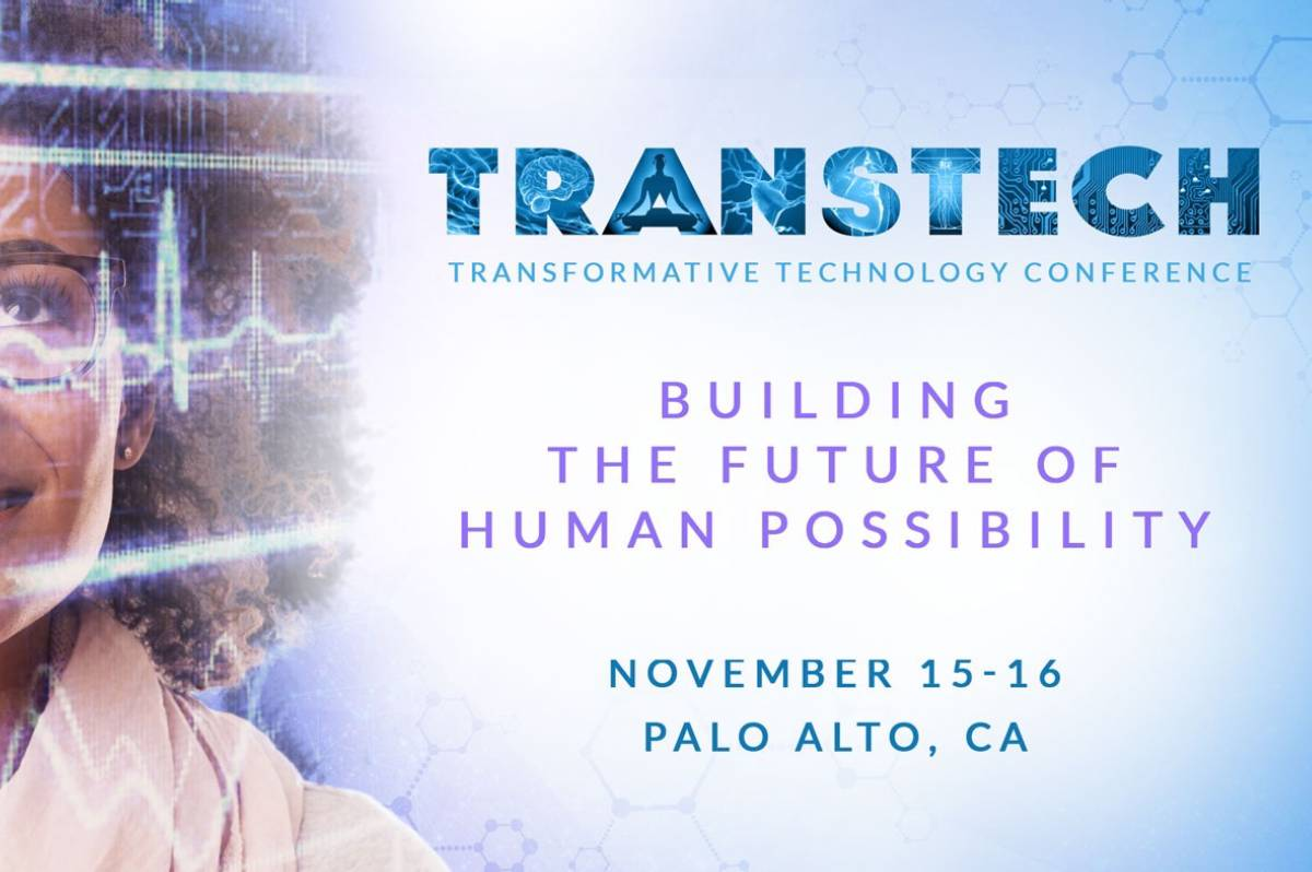 Transformative Technologies Conference - Building the Future Of Human Possibility